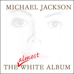 michael jackson : the almost white album